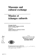 Museums and cultural exchanges = Musées et échanges culturels: the papers of the eleventh general conference of ICOM, Moscow, 23-29 May 1977 = actes de la onzième conférence générale de l'ICOM, Moscou, 23-29 mai 1977 / editor: Anne Razy.