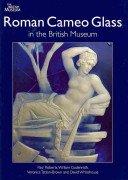 Roman cameo glass in the British Museum / Paul Roberts, William Gudenrath, Veronica Tatton-Brown and David Whitehouse.