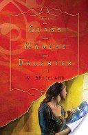 The glass maker's daughter / V. Briceland.