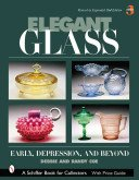 Elegant glass: early, depression, & beyond / Debbie and Randy Coe.