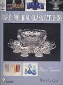 Rare Imperial Glass patterns / Myrna Garrison.