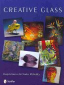 Creative glass / Danijela Kracun and Charles McFadden.