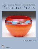 A Connoisseur's book of Frederick Carder's Steuben glass / Mueller, Robert.