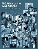 100 artists of the Mid-Atlantic / E. Ashley Rooney; with foreword by Charles Yoder.