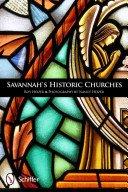 Savannah's historic churches / Roy Heizer; photography by Nancy Heizer.