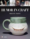 Humor in craft / Brigitte Martin.