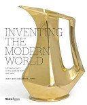 Inventing the modern world: decorative arts at the world's fairs, 1851-1939 / Jason T. Busch and Catherine L. Futter, with contributions by Regina Lee Blaszczyk... [et al.].