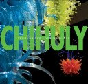 Chihuly: through the looking glass / Gerald W.R. Ward.
