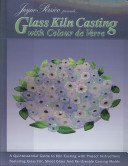 Jayne Persico presents-- glass kiln casting with colour de verre / author, Jayne Persico; editor, Randy Wardell; glass design & fabrication, Jayne Persico; photography, Mark Bailey; book layout & typography, Randy Wardell.