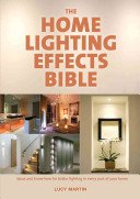 The home lighting effects bible / Lucy Martin.