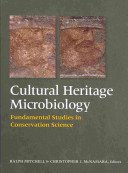 Cultural heritage microbiology: fundamental studies in conservation science / edited by Ralph Mitchell, Christopher J. McNamara.