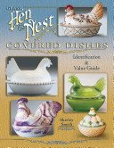 Glass hen on nest covered dishes: identification & value guide / Shirley Smith.
