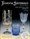 Fostoria stemware: the crystal for America: identification & value guide / Milbra Long & Emily Seate.
