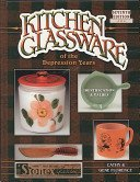 Kitchen glassware of the Depression years: identification & values / Cathy & Gene Florence.
