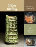 Glazes & glazing: finishing techniques / edited by Anderson Turner.