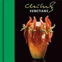 Chihuly venetians / [photography, Philip Amadal...et al.].