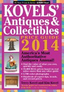 Kovels' antiques & collectibles price guide 2014 / [Terry Kovel and Kim Kovel].