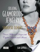 Creating glamorous jewelry with Swarovski elements: classic Hollywood designs with crystal beads and stones / Jean Campbell.