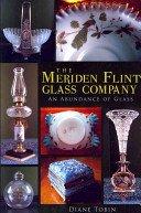The Meriden Flint Glass Company: an abundance of glass / Diane Tobin.