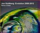 Jon Goldberg: evolution: works in glass.