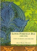 Lewis Foreman Day (1845-1910): unity in design and industry / Joan Maria Hansen.