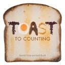 Toast to counting / Sandra Gross and Leah Busch.