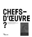 Chefs-d'œuvre? / sous la direction de Laurent Le Bon.