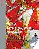 Glas als Tragwerk: Entwurf und Konstruktion selbsttragender Hüllen / Jan Wurm.