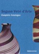 Seguso vetri d'arte: glass objects from Murano (1932-1973) / Marc Heiremans.