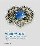 Meisterwerke des Jugendstils im Bayerischen Nationalmuseum München / Michael Koch; herausgegeben von Renate Eikelmann.
