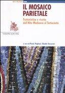 Il mosaico parietale: trattatistica e ricette dall'Alto Medioevo al Settecento / a cura di Paola Pogliani, Claudio Seccaroni.