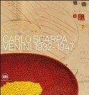 Carlo Scarpa: Venini, 1932-1947 / [a cura di] Marino Barovier.