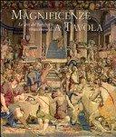 Magnificenze a tavola: le arti del banchetto rinascimentale / a cura di Marina Cogotti e June di Schino.
