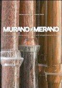 Murano-Merano: il vetro e l'arte contemporanea = Glas und zeitgenössische Kunst / [curators] Adriano Berengo & Valerio Dehò.