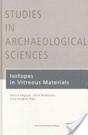 Isotopes in vitreous materials / edited by Patrick Degryse, Julian Henderson and Greg Hodgins.