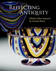 Reflecting antiquity: modern glass inspired by ancient Rome / David Whitehouse; with contributions by William Gudenrath... [et al.].