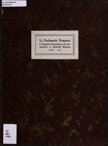 La parfumerie française à l'exposition internationale des arts décoratifs et industriels modernes.