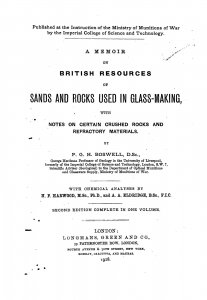A memoir on British resources of sands and rocks used in glass-making, with notes on certain crushed rocks and refractory materials. By P. G. H. Boswell. With chemical analyses by H. F. Harwood and A. A. Eldridge.