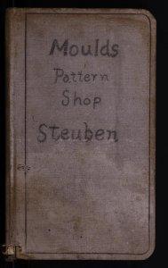 Moulds pattern shop, Steuben.