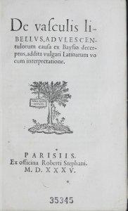 De vasculis libellus / adulescentulorum causa ex Bayfio decerptus; addita vulgari Latinarum vocum interpretatione; [Carolus Stephanus, lectori s.].