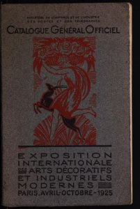 Catalogue général officiel / Exposition internationale des arts décoratifs et industriels modernes, Paris, avril-octobre 1925.