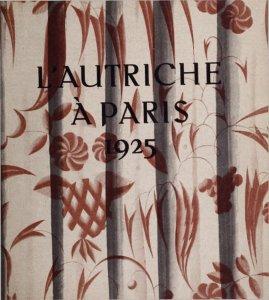 L'Autriche à l'Exposition internationale des arts décoratifs et industriels modernes, Paris, 1925: guide / édité par la Commission exécutive.