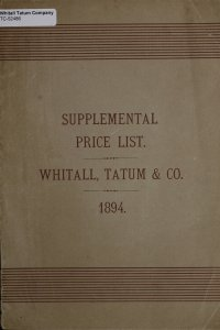 1894 supplemental price list. Whitall, Tatum & Co. manufacturers of druggists', chemists' and perfumers' glassware, manufacturers, importers and jobbers of druggists' sundries.