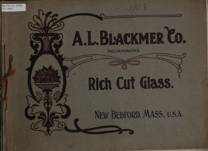 The A.L. Blackmer Co., manufacturers of high grade cut glass: perfect design, perfect workmanship.