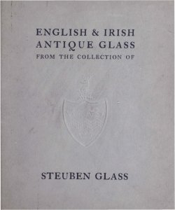 English & Irish antique glass from the collection of Steuben glass.
