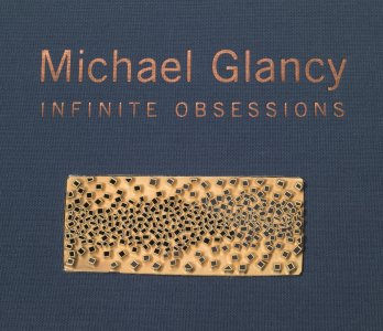Michael Glancy: infinite obsessions, 1996-2011.