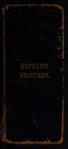 Hoppus's tables for measuring, or practical measuring made easy, by a new set of tables... / by E. Hoppus.