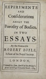 Experiments and considerations about the porosity of bodies, in two essays / by Robert Boyle.