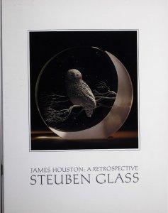 James Houston: a retrospective: Steuben Glass.