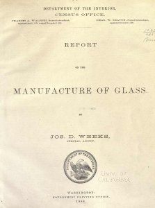 Report on the manufacture of glass, by Jos. D. Weeks, special agent.